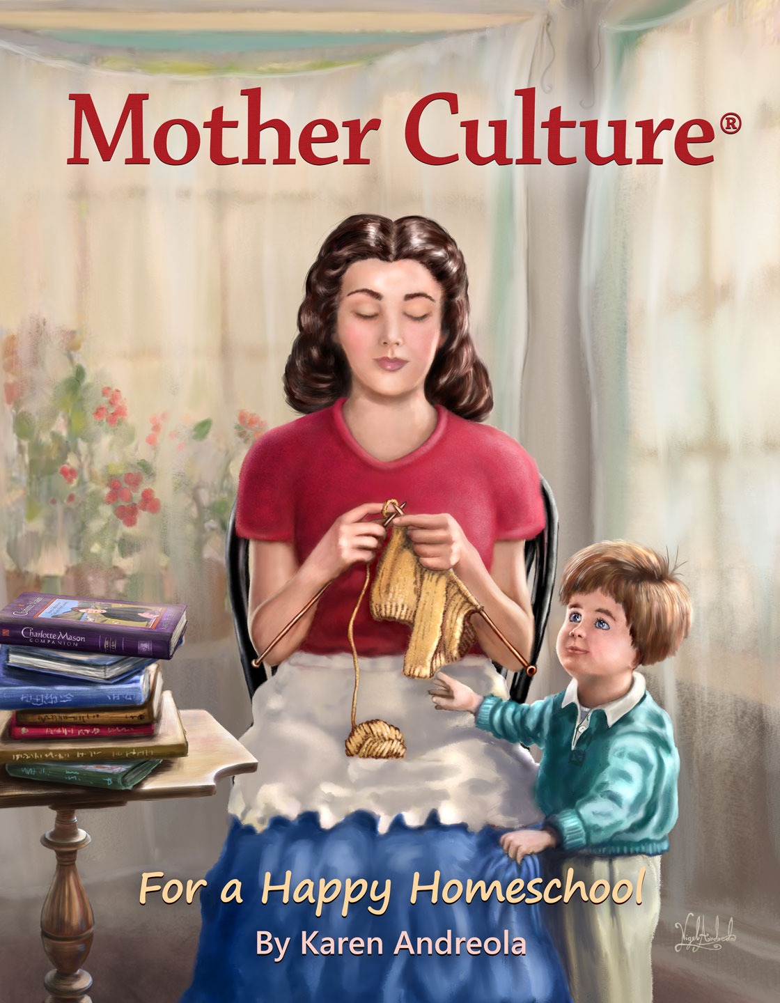 Mother Culture Book For A Happy Homeschool - By Karen Andreola